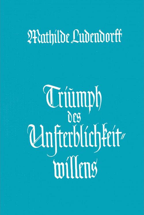 """Cover """"Triumph des Unsterblichkeitwillens"""" Mathilde Ludendorff"""