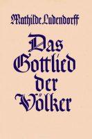 """Cover """"Das Gottlied der Völker"""" Mathilde Ludendorff"""