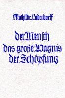 """Cover """"Der Mensch das große Wagnis der Schöpfung"""" Mathilde Ludendorff"""
