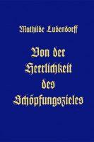 """Cover """"Von der Herrlichkeit des Schöpfungszieles"""" Mathilde Ludendorff"""