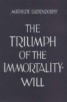 "Cover ""The Triumph Of the Immortality-Will"" Mathilde Ludendorff"