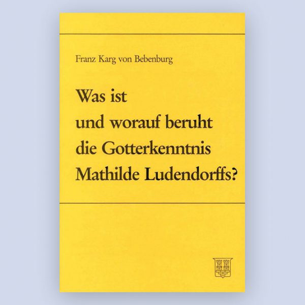 """Buchcover """"Was ist und worauf beruht die Gotterkenntnis Mathilde Ludendorff?"""" von Mathilde Ludendorff"""